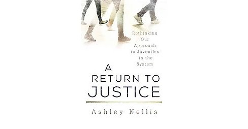 Return to Justice : Rethinking Our Approach to Juveniles in the System (Hardcover) (Ashley Nellis) - image 1 of 1