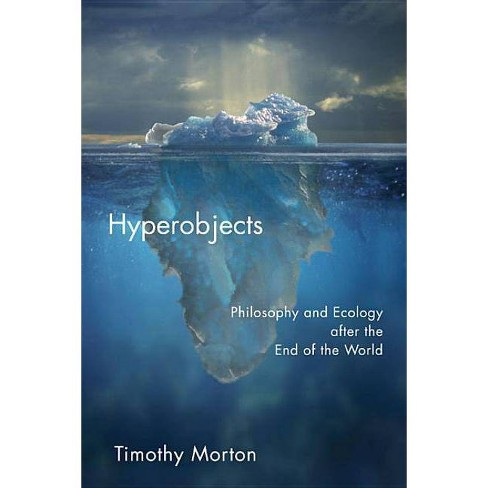 Hyperobjects - (PostHumanities) by  Timothy Morton (Paperback) - image 1 of 1