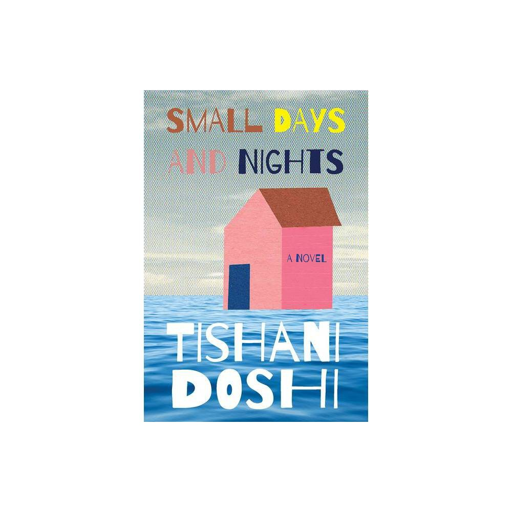 Small Days And Nights By Tishani Doshi Hardcover