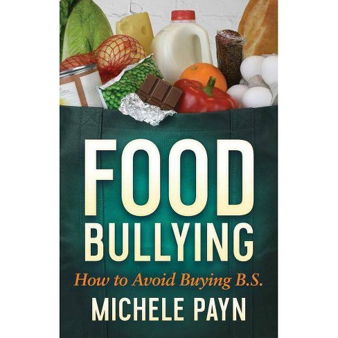 Food Bullying - by  Michele Payn (Paperback) - image 1 of 1