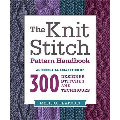 The Knit Stitch Pattern Handbook - by  Melissa Leapman (Paperback) - image 1 of 1
