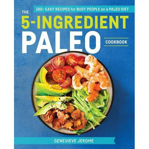 The 5-Ingredient Paleo Cookbook - by  Genevieve Jerome (Paperback) - image 1 of 1