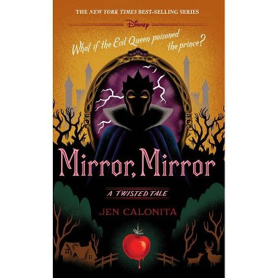 Mirror, Mirror -  (Twisted Tale) by Jen Calonita (Hardcover)