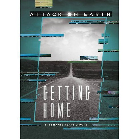 Getting Home - (Attack on Earth) by  Stephanie Perry Moore (Hardcover) - image 1 of 1