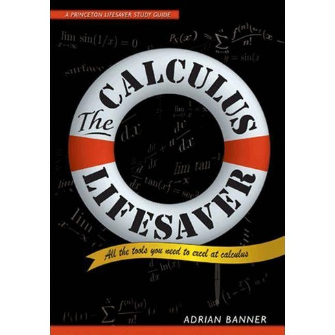 The Calculus Lifesaver - (Princeton Lifesaver Study Guide) by  Adrian Banner (Paperback) - image 1 of 1