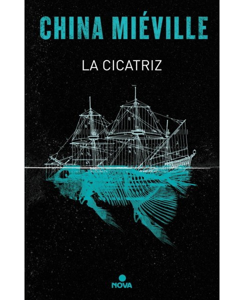 La cicatriz/ The Scar -  (Bas-lag) by China Mieville (Hardcover) - image 1 of 1