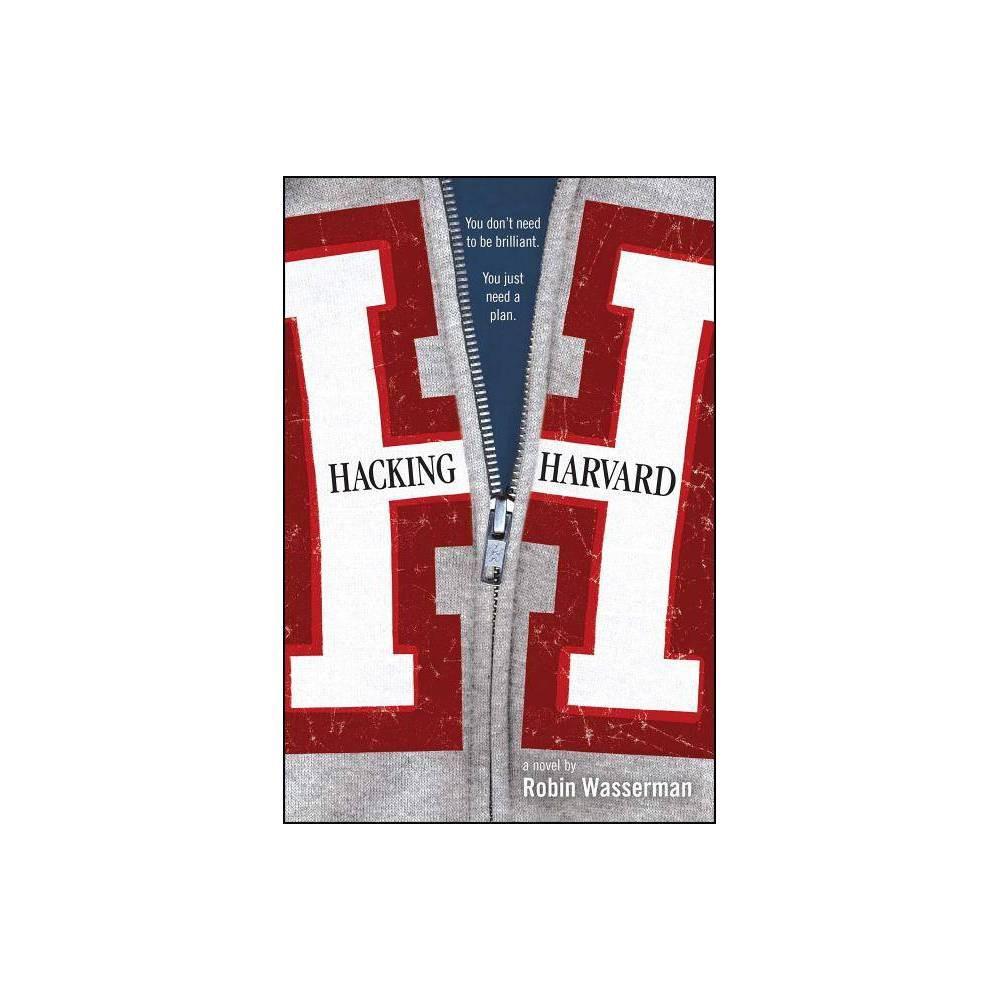 Hacking Harvard By Robin Wasserman Paperback