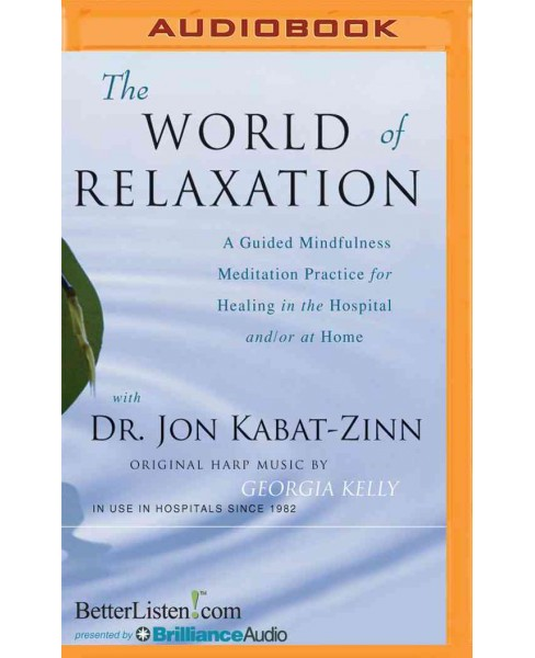 World of Relaxation : A Guided Mindfulness Meditation Practice for Healing in the Hospital and/or at - image 1 of 1