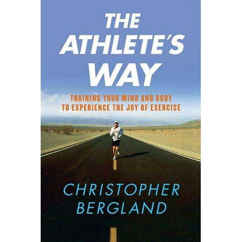 The Athlete's Way - by  Christopher Bergland (Paperback) - image 1 of 1