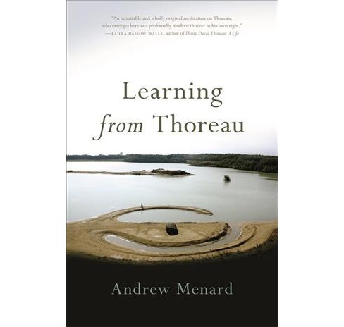 Learning from Thoreau -  by Andrew Menard (Paperback) - image 1 of 1