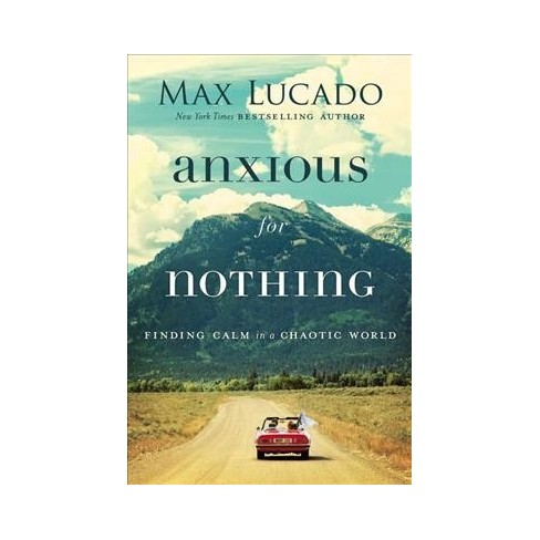 Anxious For Nothing Finding Calm In A Chaotic World Hardcover