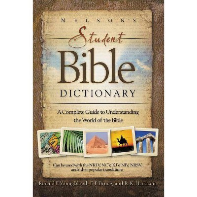 Nelson's Student Bible Dictionary - by  Thomas Nelson (Paperback)