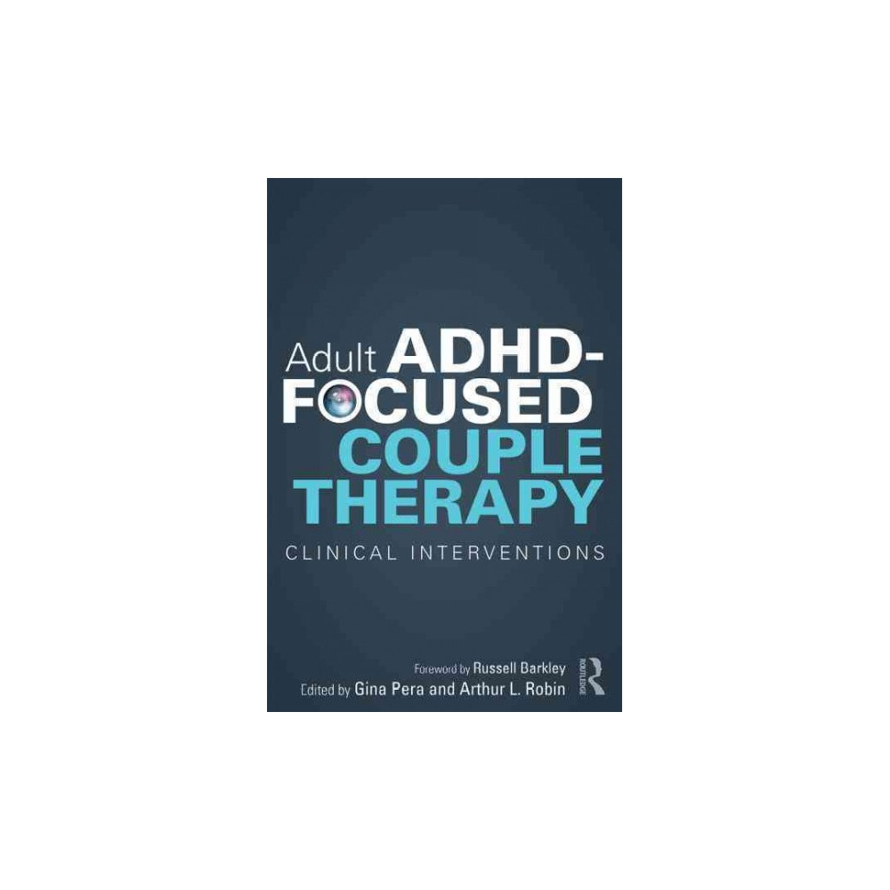 Adult Adhd-Focused Couple Therapy : Clinical Interventions (Paperback)