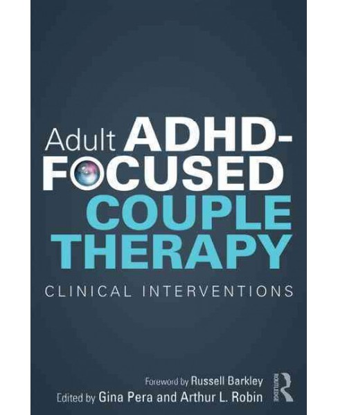 Adult ADHD-Focused Couple Therapy : Clinical Interventions (Paperback) - image 1 of 1