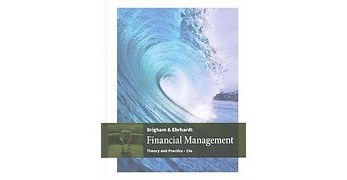 Financial Management : Theory & Practice (Hardcover) (Eugene F. Brigham & Michael C. Ehrhardt) - image 1 of 1