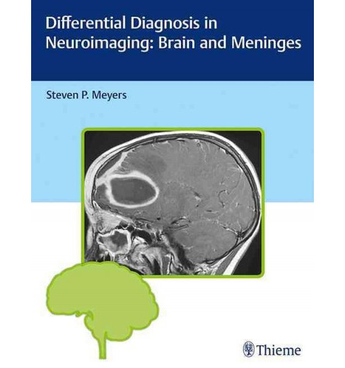 Differential Diagnosis in Neuroimaging : Brain and Meninges (Hardcover) (Steven P. Meyers) - image 1 of 1