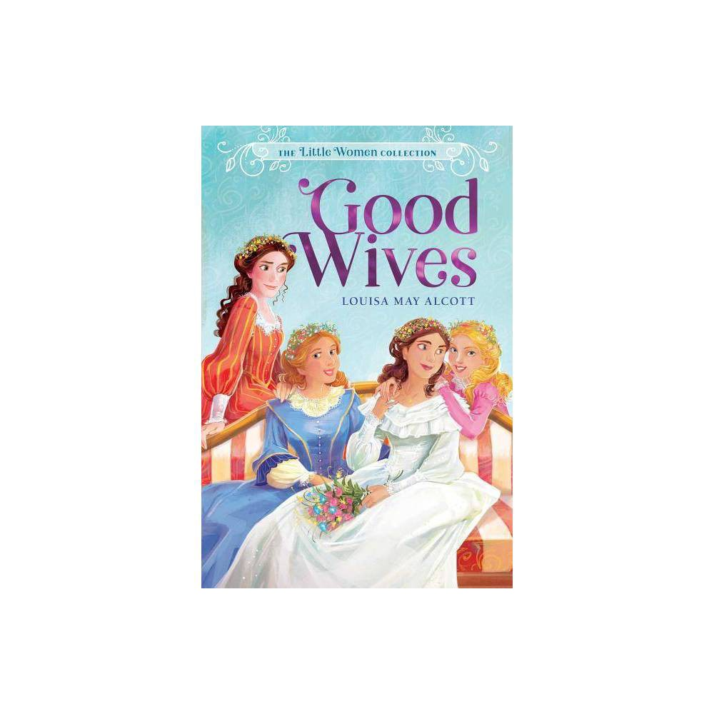 Good Wives Volume 2 The Little Women Collection By Louisa May Alcott Paperback