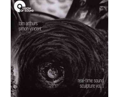 Tom Arthurs - Real Time Sound Sculpture:Vol 1 (CD) - image 1 of 1