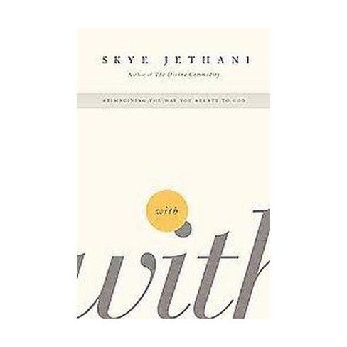 With - by  Skye Jethani (Paperback) - image 1 of 1
