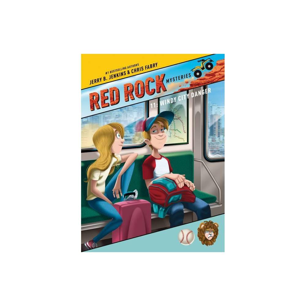 Windy City Danger Red Rock Mysteries By Jerry B Jenkins Chris Fabry Paperback