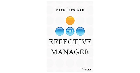 Effective Manager (Hardcover) (Mark Horstman) - image 1 of 1