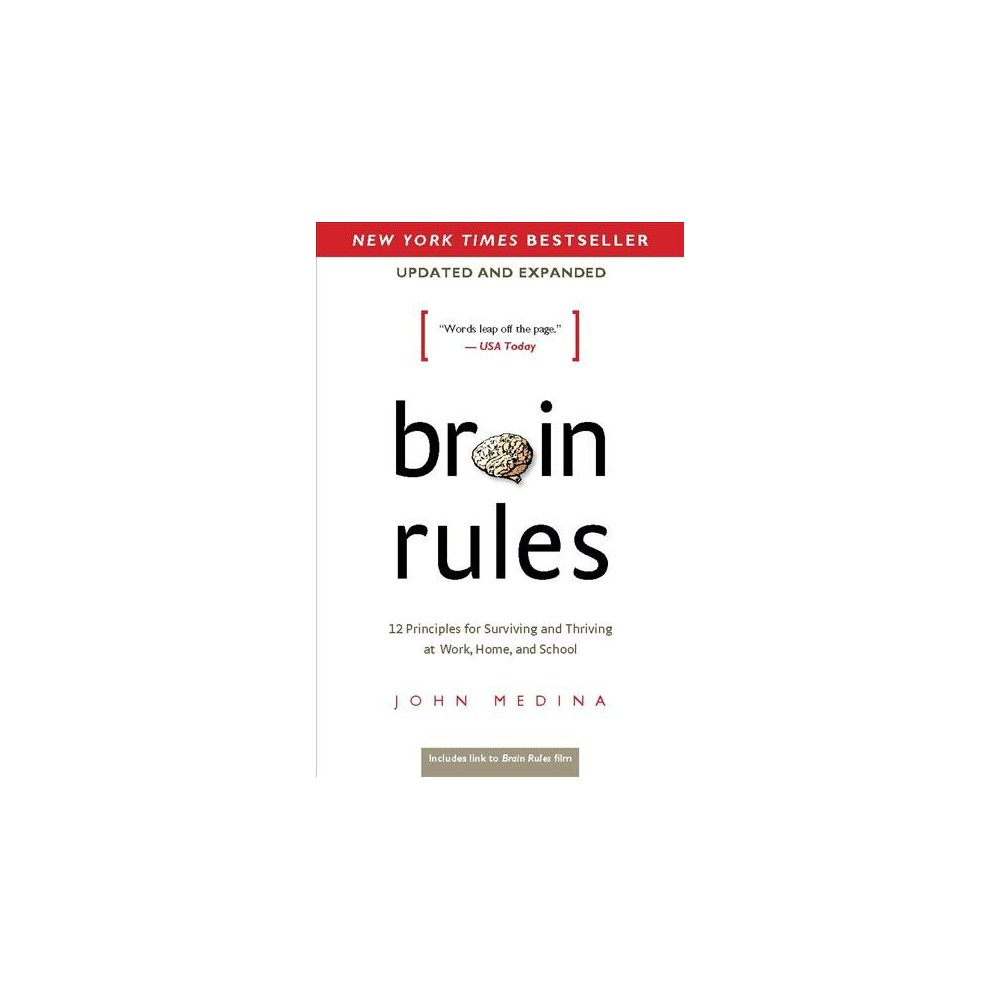Brain Rules : 12 Principles for Surviving and Thriving at Work, Home, and School - (Paperback)