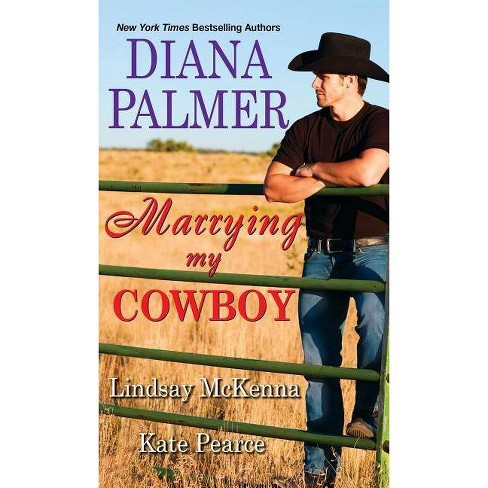 Marrying My Cowboy -  by Diana Palmer & Lindsay McKenna & Kate Pearce (Paperback) - image 1 of 1