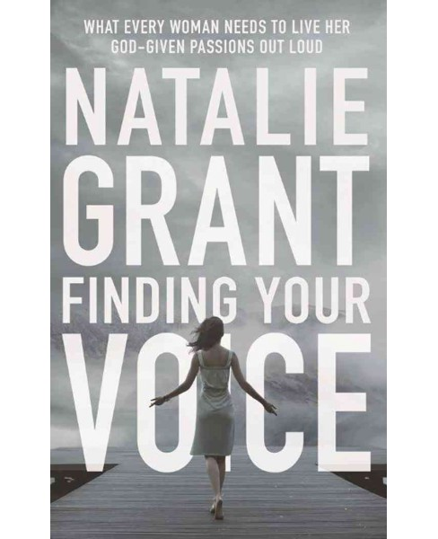 Finding Your Voice : What Every Woman Needs to Live Her God-Given Passions Out Loud (Unabridged) - image 1 of 1