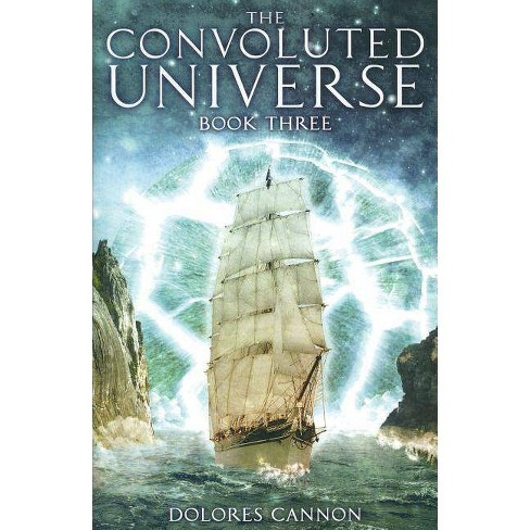 The Convoluted Universe, Book Three - by  Dolores Cannon (Paperback) - image 1 of 1