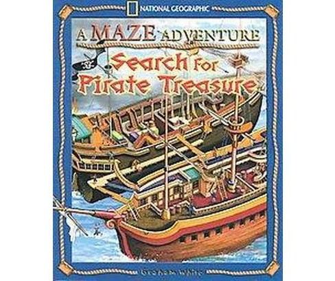 Search for Pirate Treasure : A Maze Adventure (Paperback) (Graham White) - image 1 of 1