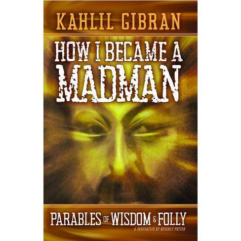 How I Became a Madman - by  Kahill Gibran (Paperback) - image 1 of 1