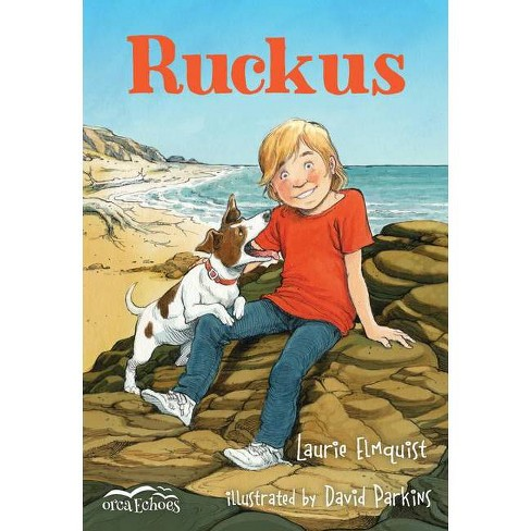 Ruckus - (Orca Echoes) by  Laurie Elmquist (Paperback) - image 1 of 1