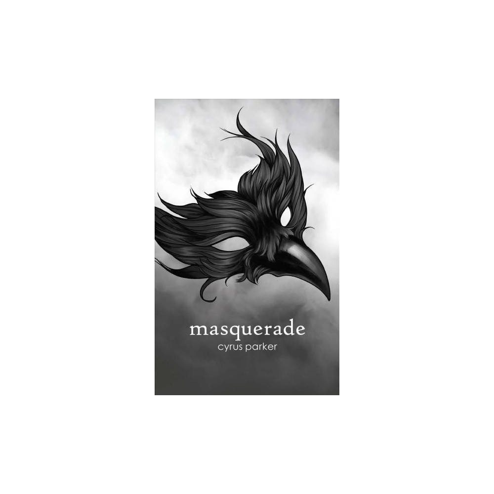 Masquerade - by Cyrus Parker (Paperback)