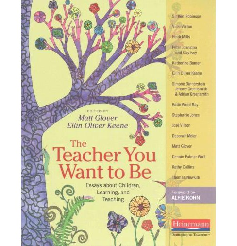 Teacher You Want to Be : Essays About Children, Learning, and Teaching (Paperback) - image 1 of 1