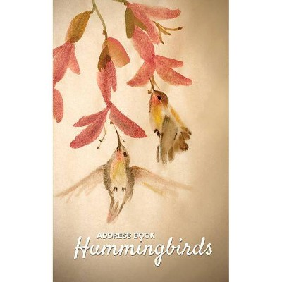 Address Book Hummingbirds - by  Journals R Us (Paperback)