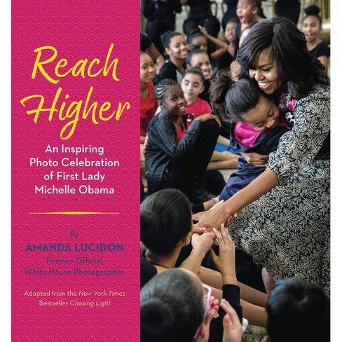 Reach Higher : An Inspiring Photo Celebration of First Lady Michelle Obama -  (Hardcover) - image 1 of 1
