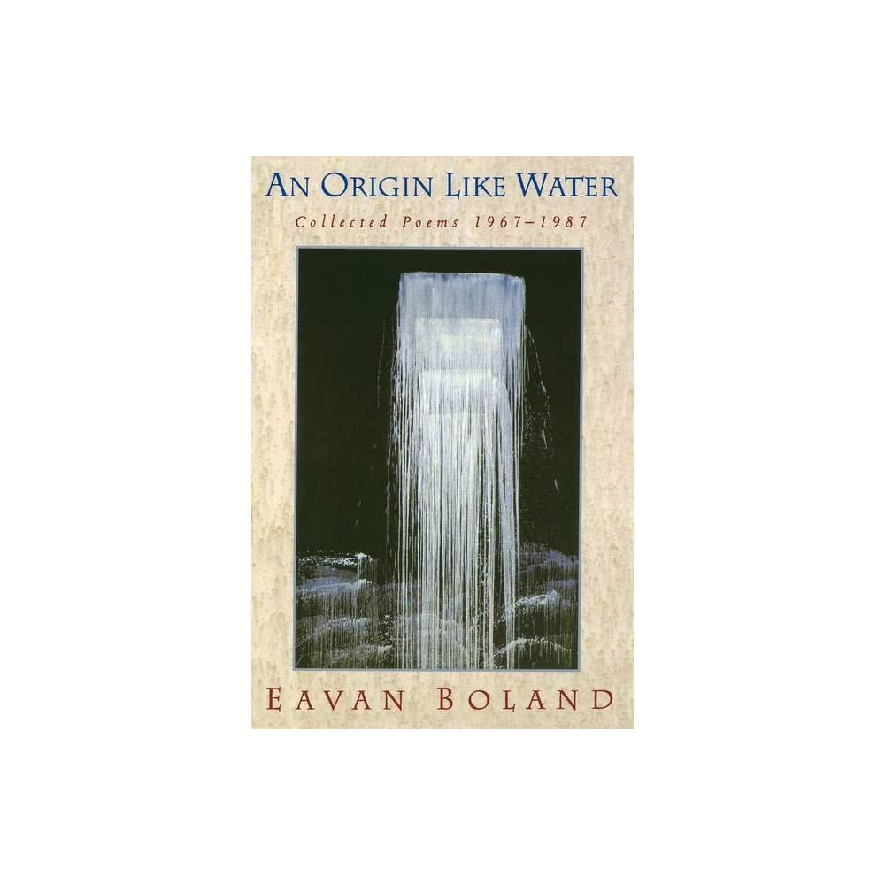 An Origin Like Water By Eavan Boland Paperback