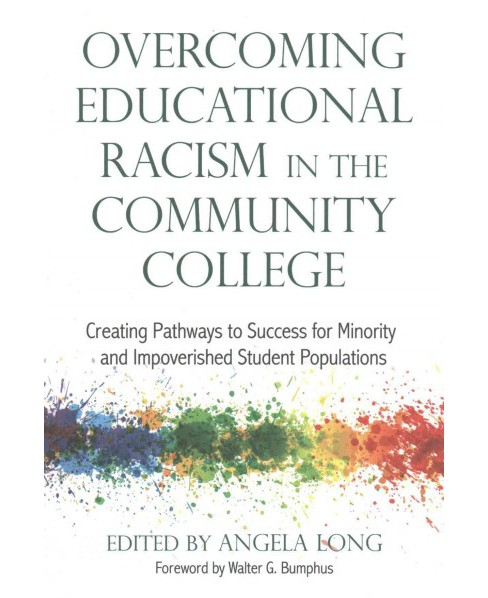 Overcoming Educational Racism in the Community College : Creating Pathways to Success for Minority and - image 1 of 1