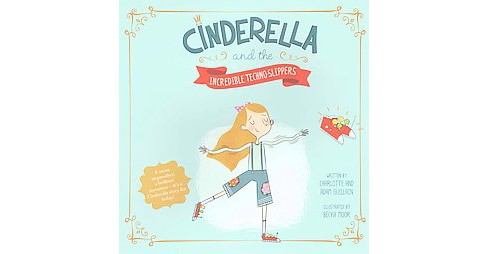 Cinderella and the Incredible Techno-Slippers (Reprint) (Paperback) (Charlotte Guillain & Adam Guillain) - image 1 of 1