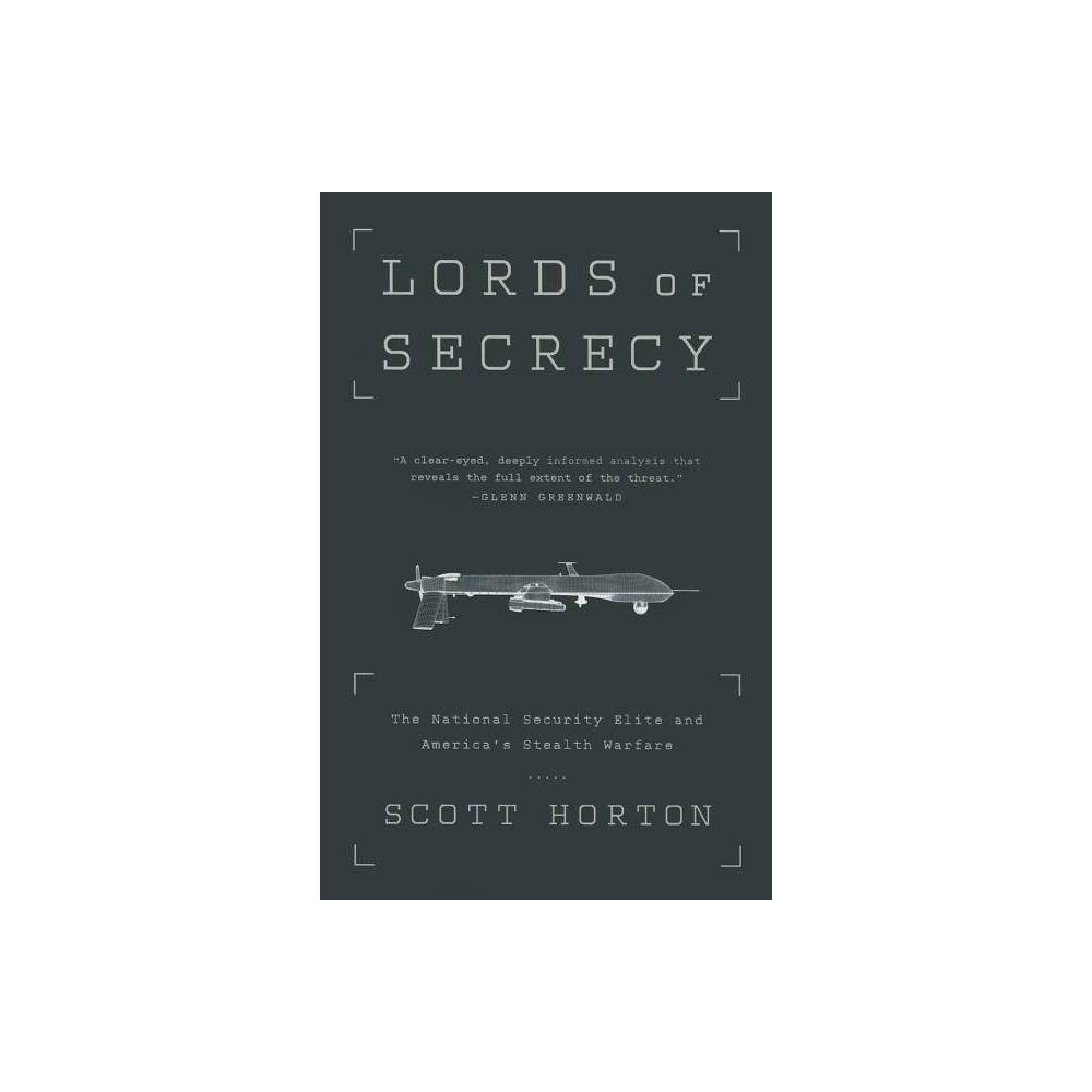 Lords Of Secrecy By Scott Horton Paperback