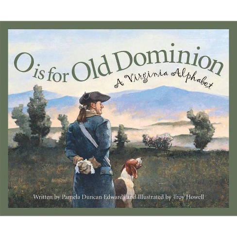 O Is for Old Dominion - (Discover America State by State (Hardcover)) by  Pamela Duncan Edwards - image 1 of 1