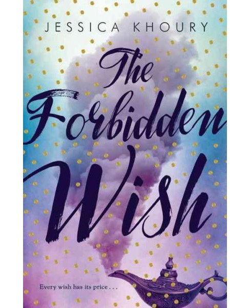 Forbidden Wish (Hardcover) (Jessica Khoury) - image 1 of 1