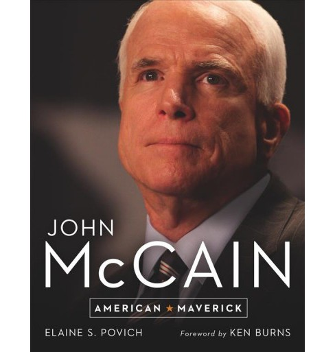 John McCain : American Maverick -  by Elaine S. Povich (Hardcover) - image 1 of 1