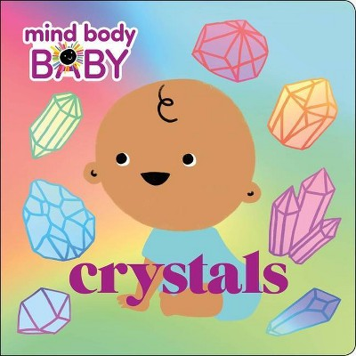 Mind Body Baby: Crystals - by Imprint (Board_book)