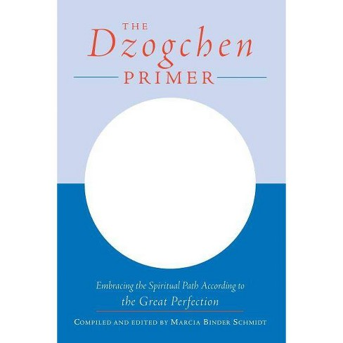 The Dzogchen Primer - (Paperback) - image 1 of 1