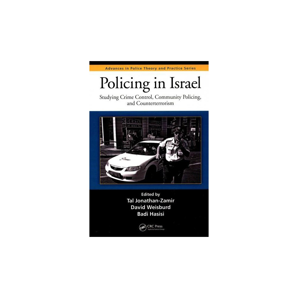 Policing in Israel : Studying Crime Control, Community Policing, and Counterterrorism (Hardcover)