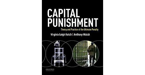 Capital Punishment : Theory and Practice of the Ultimate Penalty (Paperback) (Virginia Leigh Hatch & - image 1 of 1