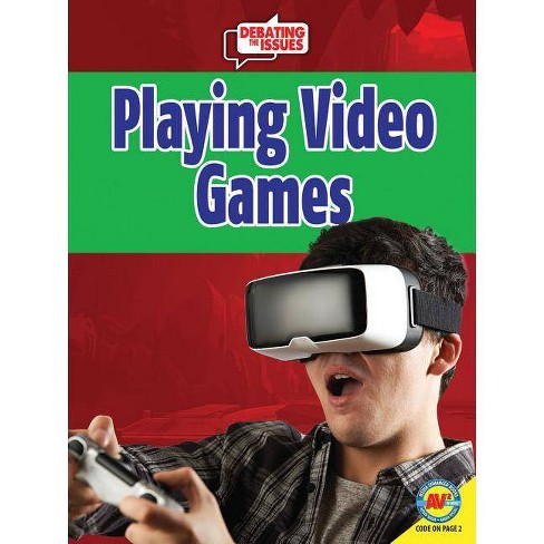 Playing Video Games - (Debating the Issues) by  Rachel Seigel (Paperback) - image 1 of 1