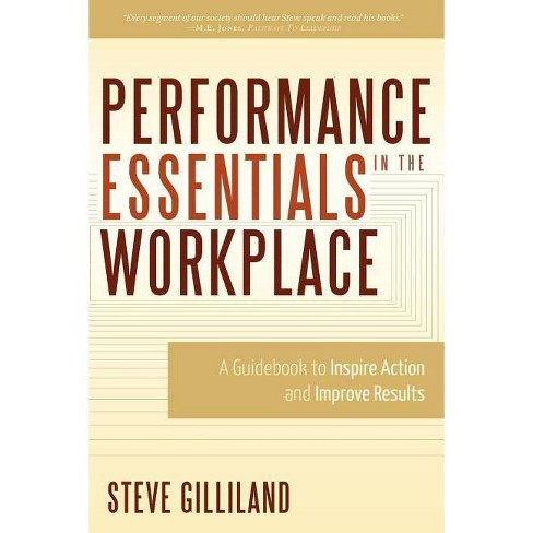 Performance Essentials in the Workplace - by  Steve Gilliland (Paperback) - image 1 of 1