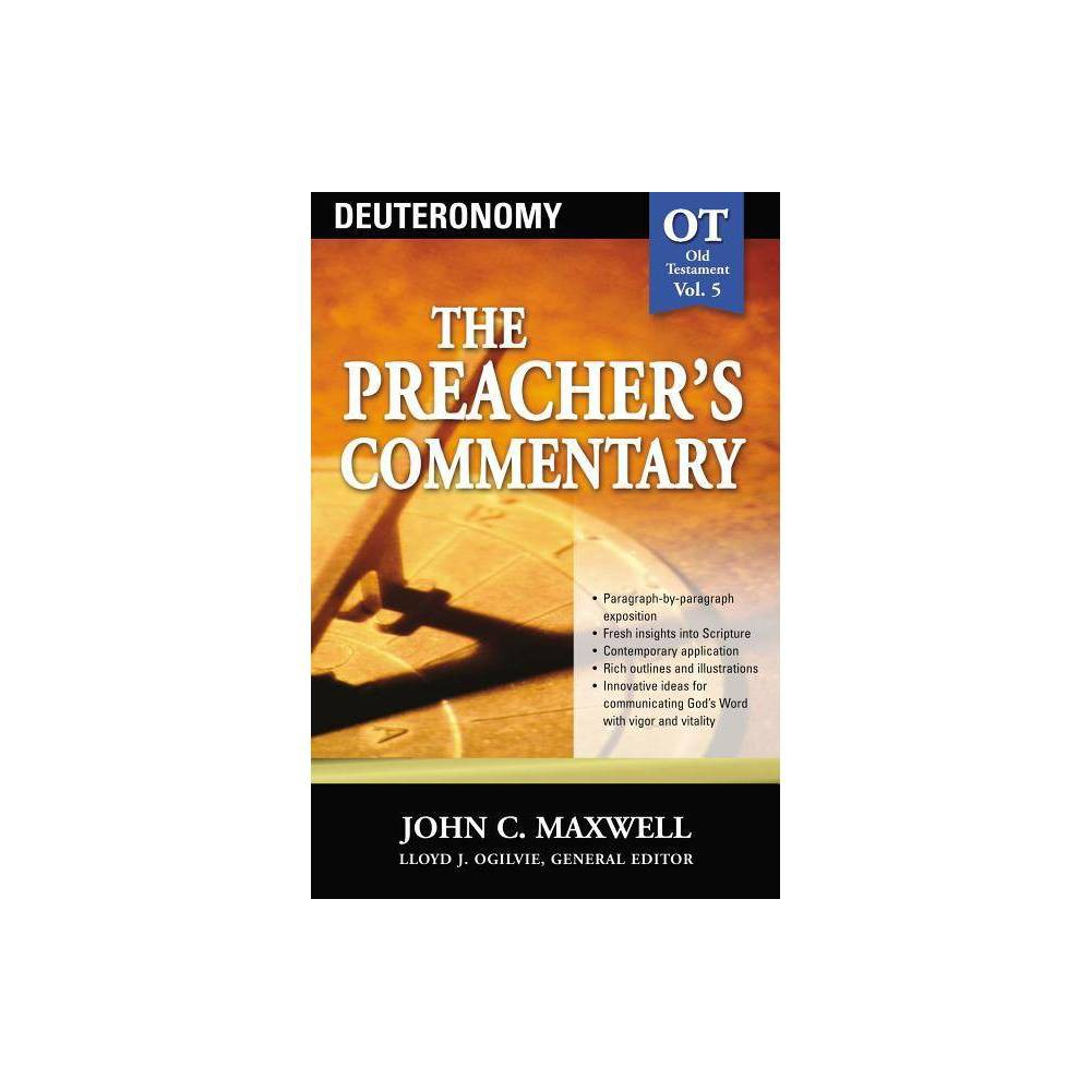 The Preacher S Commentary Vol 05 Deuteronomy By John C Maxwell Paperback